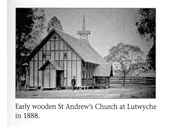 67 - Early wooden St Andrew's church in Lutwtyche in 1888